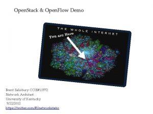 Open Stack Open Flow Demo Brent Salisbury CCIE11972