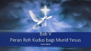 Bab V Peran Roh Kudus bagi Murid Yesus