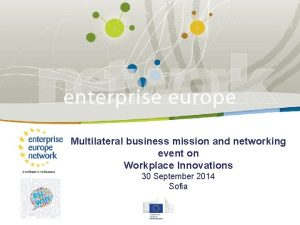 Enterprise Europe Network Multilateral business mission and networking