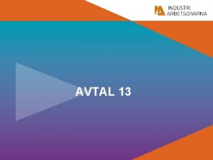 AVTAL 13 Avtalsseminarium infr AVTAL 13 Syfte med