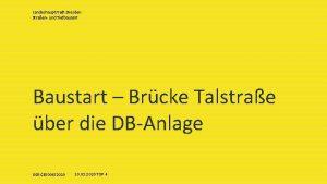 Landeshauptstadt Dresden Straen und Tiefbauamt Baustart Brcke Talstrae