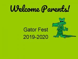 Welcome Parents Gator Fest 2019 2020 Meet Our