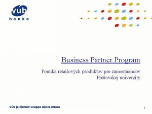 Business Partner Program Ponuka retailovch produktov pre zamestnancov