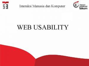 Interaksi Manusia dan Komputer WEB USABILITY TUJUAN mengetahui