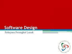 Software Design Rekayasa Perangkat Lunak 1 Rekayasa Perangkat
