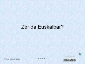 Zer da Euskalbar EHULKUren aholkua Euskalbar Interneteko erreminta