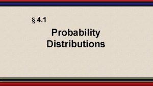 4 1 Probability Distributions Random Variables A random