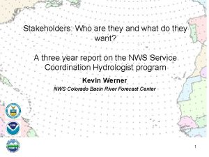 Stakeholders Who are they and what do they