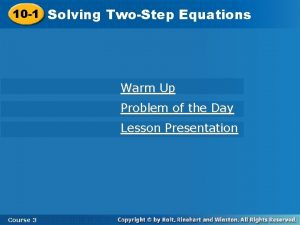 10 1 Solving TwoStep Equations Warm Up Problem