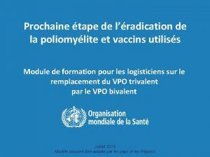 Prochaine tape de lradication de la poliomylite et