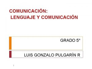 COMUNICACIN LENGUAJE Y COMUNICACIN GRADO 5 LUIS GONZALO