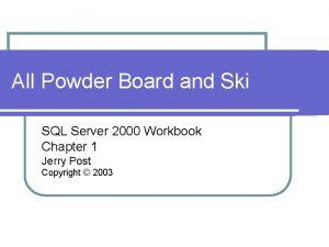 All Powder Board and Ski SQL Server 2000