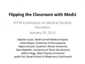Flipping the Classroom with Med U STFM Conference