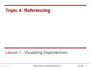 Topic 4 Referencing Lesson 1 Visualizing Dependencies Referencing