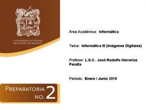 rea Acadmica Informtica Tema Informtica III Imgenes Digitales
