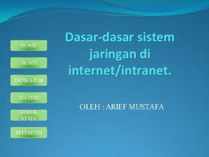 HOME SKKD INDIKATOR Dasardasar sistem jaringan di internetintranet
