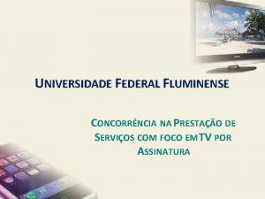UNIVERSIDADE FEDERAL FLUMINENSE CONCORRNCIA NA PRESTAO DE SERVIOS