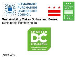 Sustainability Makes Dollars and Sense Sustainable Purchasing 101