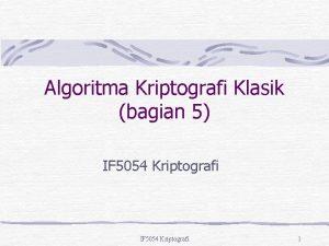 Algoritma Kriptografi Klasik bagian 5 IF 5054 Kriptografi