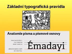 Zkladn typografick pravidla Pro ovldat typografick pravidla Podobn