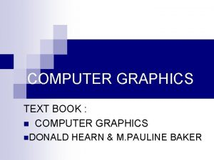 COMPUTER GRAPHICS TEXT BOOK n COMPUTER GRAPHICS n