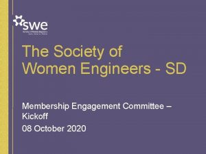 The Society of Women Engineers SD Membership Engagement