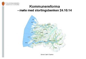 Kommunereforma mte med stortingsbenken 24 10 14 Anne