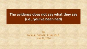 The evidence does not say what they say
