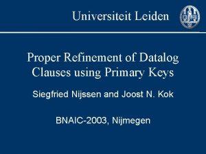 Universiteit Leiden Proper Refinement of Datalog Clauses using