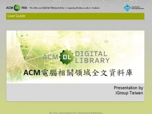 ACM Presentation by i Group Taiwan 2012 Association