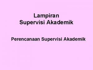 Lampiran Supervisi Akademik Perencanaan Supervisi Akademik Program Satuan