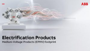 Electrification Products MediumVoltage Products EPMV footprint MediumVoltage Products