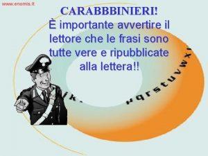 www enomis it CARABBBINIERI importante avvertire il lettore
