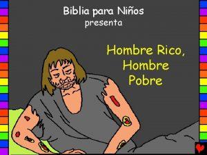 Biblia para Nios presenta Hombre Rico Hombre Pobre