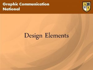 Graphic Communication National Design Elements Graphic Communication National