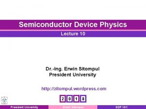 Semiconductor Device Physics Lecture 10 Dr Ing Erwin