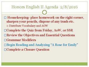 Honors English II Agenda 282016 Housekeeping place homework