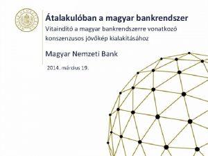talakulban a magyar bankrendszer Vitaindt a magyar bankrendszerre