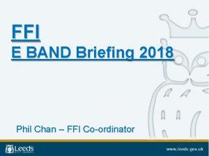 FFI E BAND Briefing 2018 Phil Chan FFI