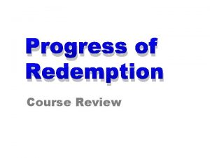 Progress of Redemption Course Review Progress of Redemption