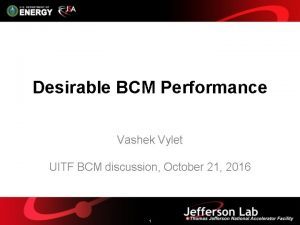 Desirable BCM Performance Vashek Vylet UITF BCM discussion