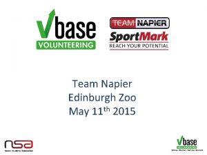 Team Napier Edinburgh Zoo May 11 th 2015