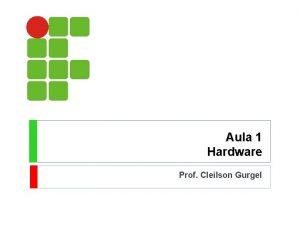 Aula 1 Hardware Prof Cleilson Gurgel Apresentao Cleilson