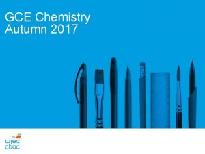 GCE Chemistry Autumn 2017 CONTACT DETAILS Contact Details