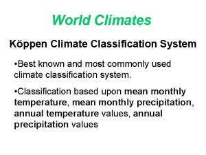 World Climates Kppen Climate Classification System Best known