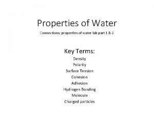Properties of Water Connections properties of water lab