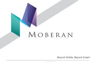 Beyond Mobile Beyond Smart www moberan com Moberan