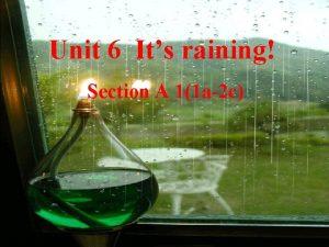 Unit 6 Its raining Section A 11 a2