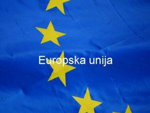 Europska unija 1 Osnovni podaci o EU Europska