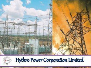 Hythro Power Corporation Limited Hythro Inception Background Hythro